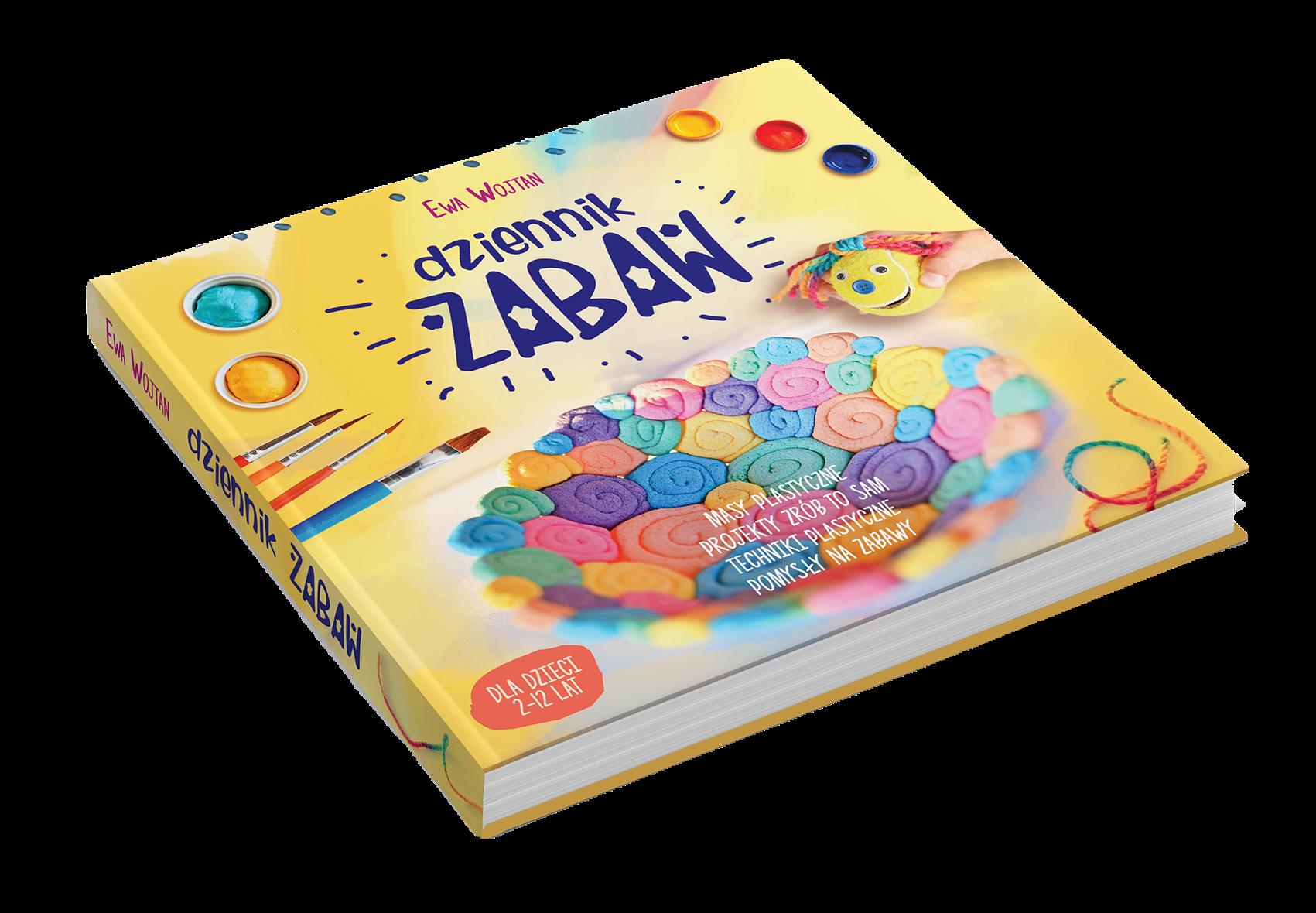 dziennik zabaw ewa wojtan, książka moje dzieci kreatywnie, pomysły na zabawy dla dzieci